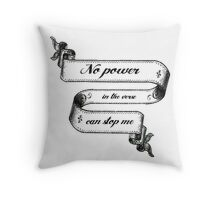 No Power In The 'Verse Can Stop Me Throw Pillow