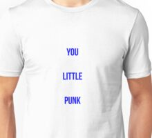 You Little Punk Unisex T-Shirt