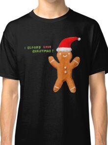 I Bloody Love Christmas! Classic T-Shirt