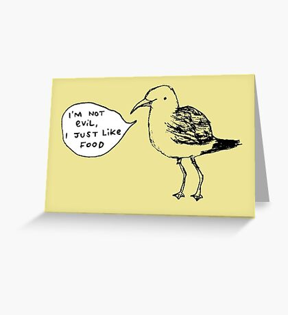 Seagulls Aren't Evil Greeting Card