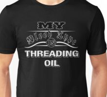 My Blood Type Is Threading Oil Unisex T-Shirt