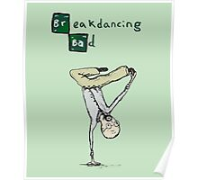 Breakdancing Bad Poster