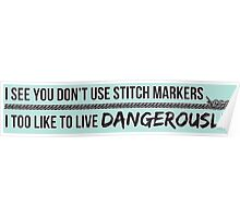 You don't use stitch markers? Poster