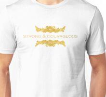 Strong & Courageous Unisex T-Shirt