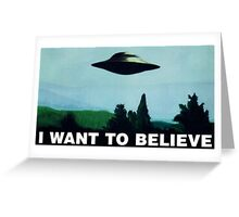 I want to believe  - Funny UFO Greeting Card