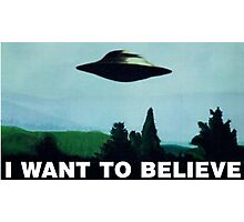 I want to believe  - Funny UFO Photographic Print