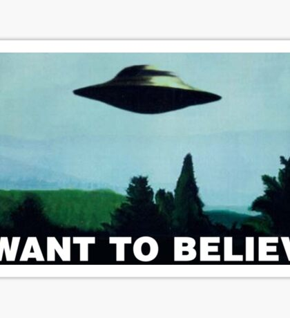 I want to believe  - Funny UFO Sticker