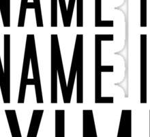 My Name Is Maximum Occupancynottoexceed120 (black) Sticker