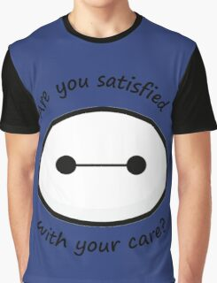Are you satisfied with your care? Graphic T-Shirt