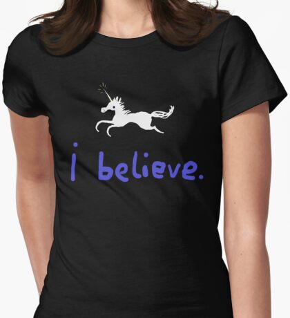 I Believe in Unicorns Womens Fitted T-Shirt