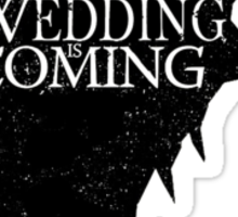 A Wedding Is Coming Sticker