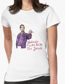 Nobody Fucks With The Jesus Womens Fitted T-Shirt