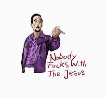 Nobody Fucks With The Jesus Unisex T-Shirt