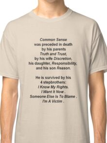 The Death of Common Sense Classic T-Shirt