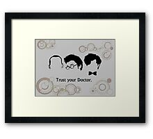 Trust Your Doctor. Framed Print