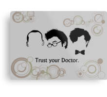 Trust Your Doctor. Metal Print