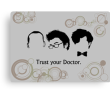Trust Your Doctor. Canvas Print