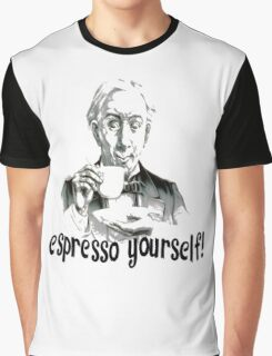 Espresso yourself! Graphic T-Shirt