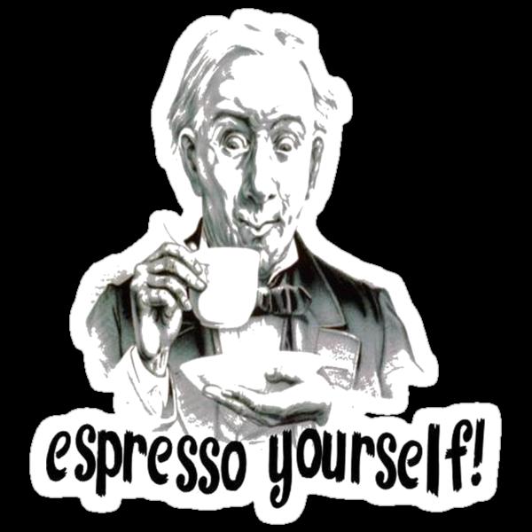 Espresso yourself! by taiche