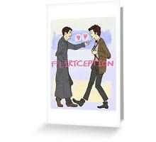 Flirtception Greeting Card
