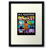 All masters Framed Print
