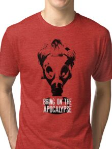 Bring on the Apocalypse Tri-blend T-Shirt