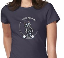 Salt & Pepper Schnauzer :: It's All About Me Womens Fitted T-Shirt