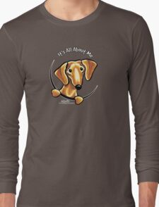Smooth Red Dachshund :: It's All About Me Long Sleeve T-Shirt