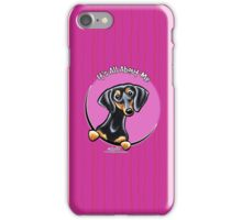 Smooth Black/Tan Dachshund :: It's All About Me iPhone Case/Skin