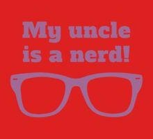 My Uncle Is A Nerd One Piece - Short Sleeve