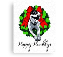Happy Howlidays and Merry Pitmas - Holiday Christmas Dog - Pit Bull in Wreath Canvas Print