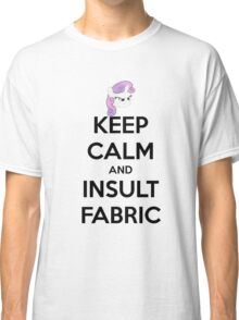 KEEP CLAM AND INSULT FABRIC Classic T-Shirt