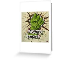 Always Angry Greeting Card