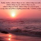 ~ Philippians 4:8 ~ by Donna Keevers Driver