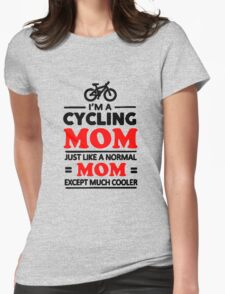 I'm A Cycling Mom Just Like A Norman Mom Except Much Cooler T Shirt and Hoodie T-Shirt