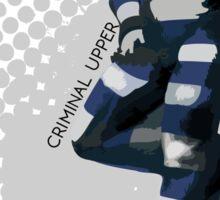Criminal Upper Sticker