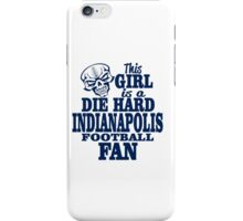 this girl is a die hard indianpolis football fan iPhone Case/Skin