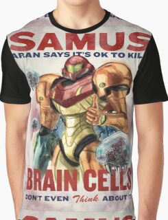 Samus says It's OK to kill brain cells Graphic T-Shirt
