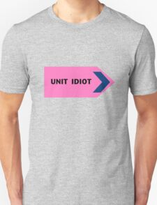Unit Idiot Unisex T-Shirt