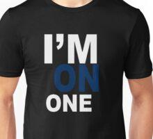 i'm on one2 Unisex T-Shirt