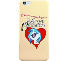 I have a crush on... Vinyl Scratch - with text iPhone Case/Skin