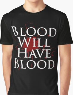 Blood Will Have Blood - Macbeth Graphic T-Shirt