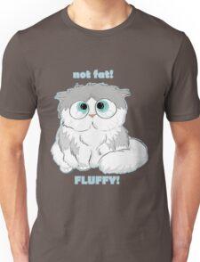 Not fat - fluffy! Unisex T-Shirt