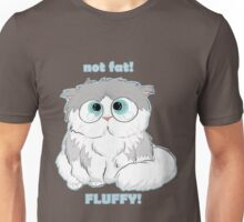 Not fat - fluffy! Unisex T-Shirt