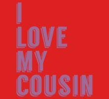 I Love My Cousin Kids Tee