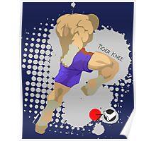 Tiger knee Poster