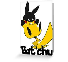 Bat'chu Greeting Card