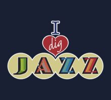 'I love (dig) JAZZ' slogan T-shirt by one-in-the-eye