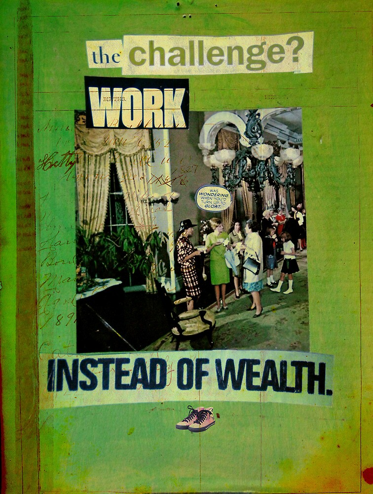 the challenge - work instead of wealth by adamkissel