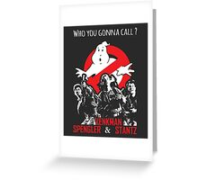 Who you gonna call ? Greeting Card